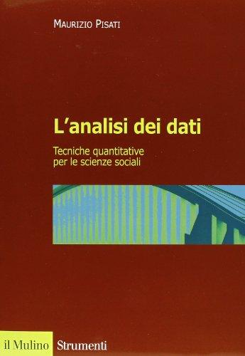 L'analisi dei dati. Tecniche quantitative per le scienze sociali