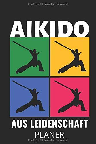 AIKIDO AUS LEIDENSCHAFT PLANER: A5 TAGESPLANER Aikido Buch   Kampfsport Buch   Training   Japanisch   Aikido Bücher   Kampfkunst   Geschenkidee für Kampfsportler Anfänger