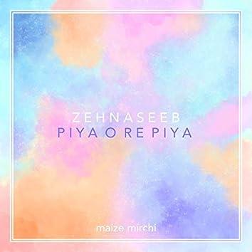 Zehnaseeb / Piya o Re Piya