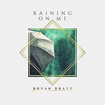 Raining on Me
