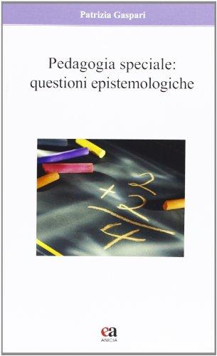 Pedagogia speciale. Questioni epistemologiche