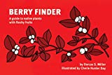 Berry Finder: A guide to native plants with fleshy fruits (Nature Study Guides)