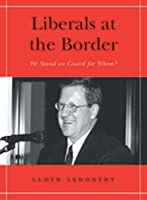 Liberals at the Border: We Stand on Guard for Whom? (Keith Davey Lecture Series)