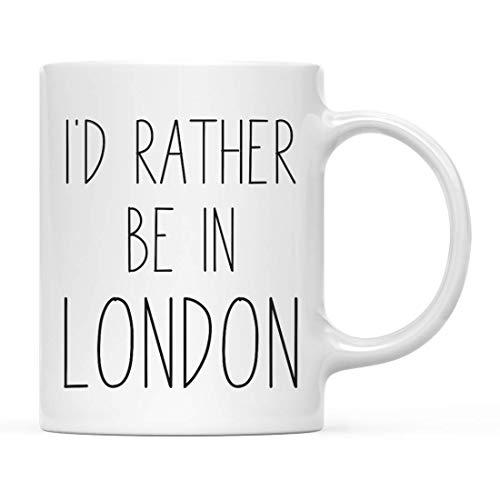 World City Country Adventure Taza de café de regalo, prefiero estar en Londres, paquete de 1, vacaciones de verano Universidad de larga distancia Going Away Estudiar en el extranjero Cumpleaños Regalo