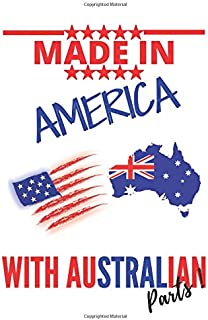 """Made in AMERICA with AUSTRALIAN Parts: This Notebook and Journal for Writing, Matte Cover, Size 6"""" x 9"""", 120 Pages"""