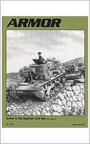 Armor Magazine: Armor in the Spanish Civil War: March-April 1999 (English Edition)