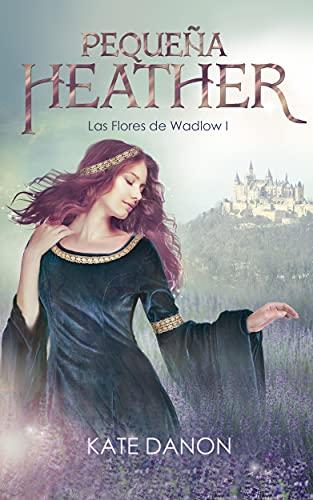 Pequeña Heather: Las Flores de Wadlow I