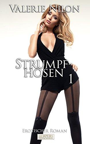 Strumpfhosen 1 - Erotischer Roman (Edition Edelste Erotik)