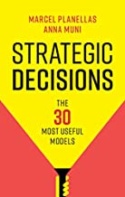 Strategic Decisions: The 30 Most Useful Models