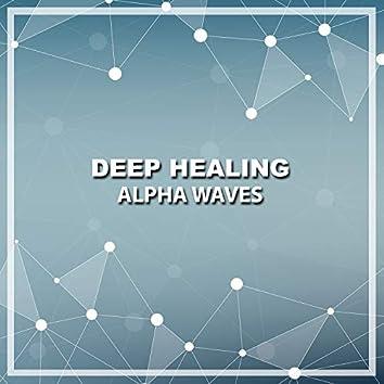 #2018 Deep Healing Alpha Waves
