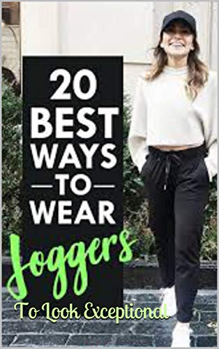 20 Best Ways Wear Joggers To Look Exceptional (English Edition)