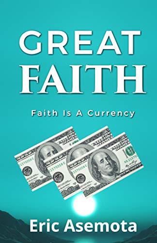 GREAT FAITH: Faith is a currency