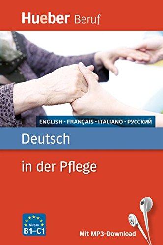 Deutsch in der Pflege: Englisch, Französisch, Italienisch, Russisch / Buch mit MP3-Download (Berufssprachführer)