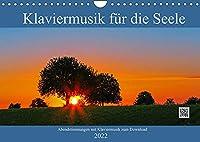 Klaviermusik fuer die Seele (Wandkalender 2022 DIN A4 quer): Abendstimmungen mit zauberhafter Klaviermusik zum Download (Monatskalender, 14 Seiten )