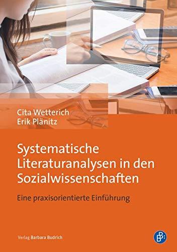 Systematische Literaturanalysen in den Sozialwissenschaften: Eine praxisorientierte Einführung