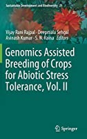 Genomics Assisted Breeding of Crops for Abiotic Stress Tolerance, Vol. II (Sustainable Development and Biodiversity (21))