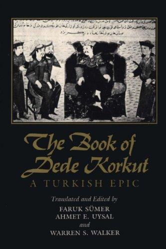 The Book of Dede Korkut: A Turkish Epic