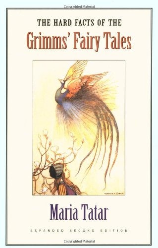 The Hard Facts of the Grimms' Fairy Tales: Expanded...