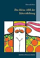 Das kleine ABS der Scherzdichtung: Anekdoten Bonmots Satiren