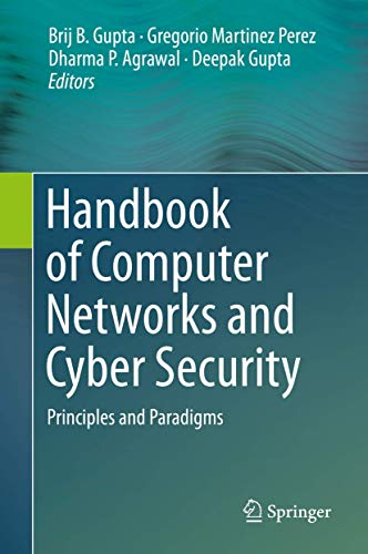 Handbook of Computer Networks and Cyber Security: Principles and Paradigms