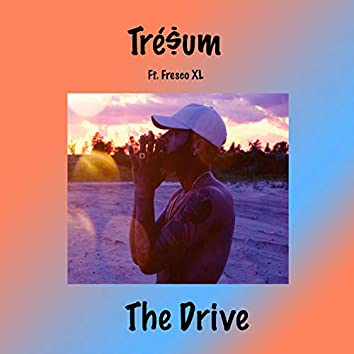 The Drive (feat. Fresco XL)