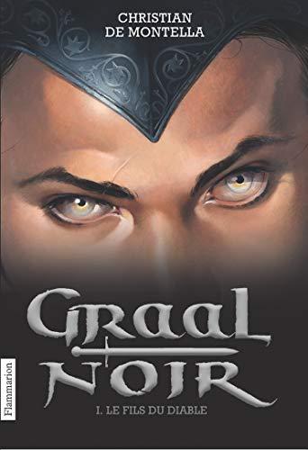 Graal Noir, Tome 1