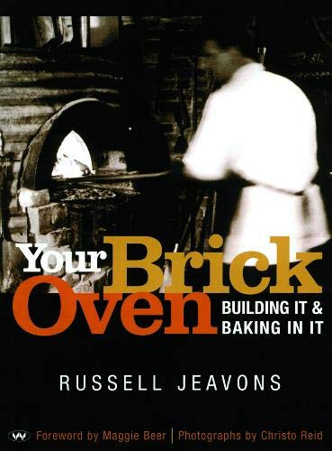 Jeavons, R: Your Brick Oven: Building it and baking in it