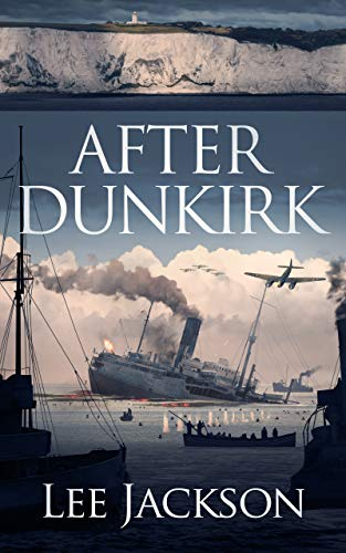 After Dunkirk (The After Dunkirk Series Book 1) by [Lee Jackson]