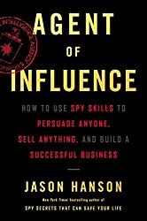 Jason Hanson on Super Spy Skills to Influence Anyone or Sell Anything!