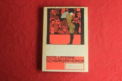 Rote Laterne: Schwarzer Humor. Chansons dieses Jahrhunderts.