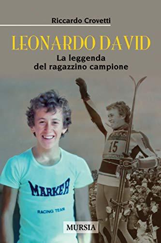 Leonardo David: La leggenda del ragazzino campione
