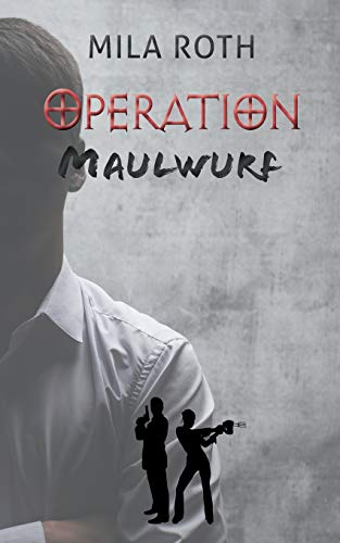 Operation Maulwurf: Fall 4 für Markus Neumann und Janna Berg (Spionin wider Willen)