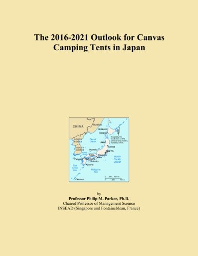 The 2016-2021 Outlook for Canvas Camping Tents in Japan