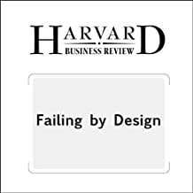 Failing by Design (Harvard Business Review)