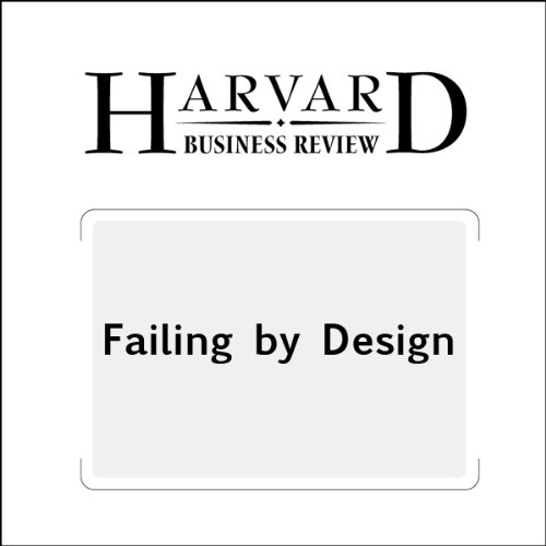 Failing by Design (Harvard Business Review) audiobook cover art