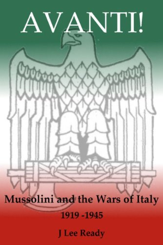Avanti: Mussolini and the Wars of Italy 1919-1945