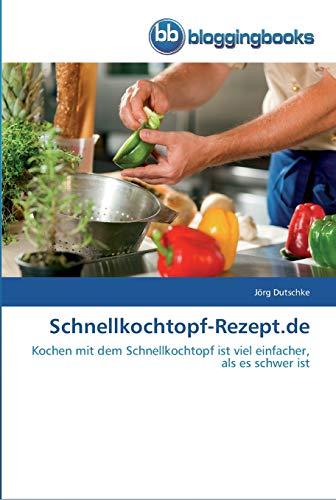 Schnellkochtopf-Rezept.de: Kochen mit dem Schnellkochtopf ist viel einfacher, als es schwer ist