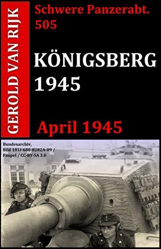 KÖNIGSBERG 1945 - Schwere Panzer-Abteilung 505