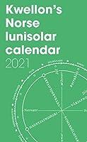 Kwellon's Norse lunisolar calendar 2021