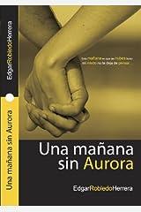 Una mañana sin Aurora (Spanish Edition) Kindle Edition