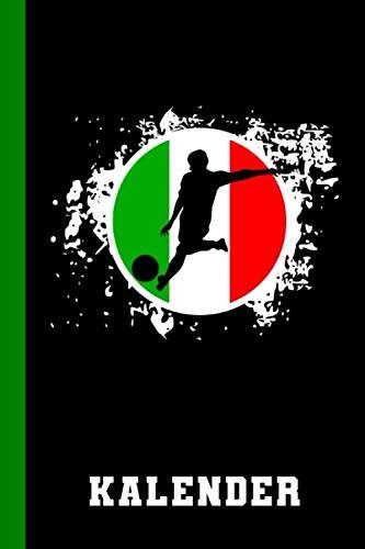 Kalender: Terminplaner Italienische Flagge Fußball Fußballspieler (Wochenplaner Fußball, Band 1)