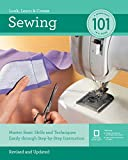 Sewing 101: Master Basic Skills and Techniques Easily Through Step-by-Step Instruction