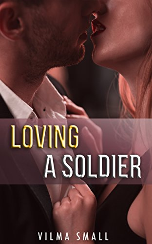 Loving A Soldier (English Edition)