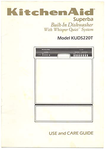 KitchenAid Superba Built-In Dishwasher With Whisper Quiet System Model KUDS220T - Use And Care Guide