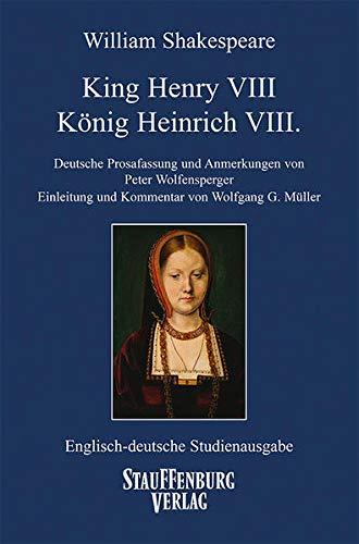 King Henry VIII / König Heinrich VIII.: Deutsche Prosafassung und Anmerkungen von Peter Wolfensperger, Einleitung und Kommentar von Wolfgang G. ... (Englisch-Deutsche Studienausgaben)