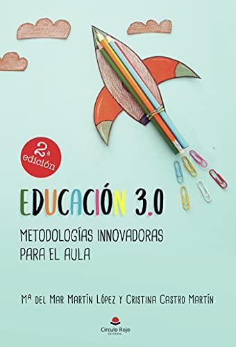 Educación 3.0: Metodologías innovadoras para el aula