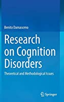 Research on Cognition Disorders: Theoretical and Methodological Issues