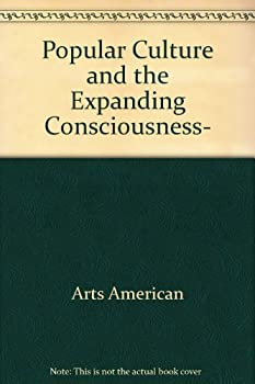 Popular culture and the expanding consciousness, (Problems in American history) 0471113239 Book Cover