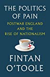 The Politics of Pain: Postwar England and the Rise of Nationalism