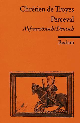 Perceval : Altfranzösisch / Deutsch: Altfranz. /Dt. (Reclams Universal-Bibliothek)